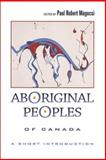 Aboriginal Peoples of Canada : A Short Introduction, Magocsi, Paul Robert, 0802084699
