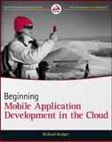 Beginning Mobile Application Development in the Cloud, Richard Rodger, 1118034694