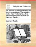 An Answer to the Further Enquiry into the Meaning of Demoniacks in the New Testament, Leonard Twells, 117010469X