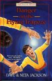 Danger on the Flying Trapeze, Dave Jackson and Neta Jackson, 1556614691