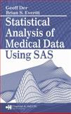 Statistical Analysis of Medical Data Using SAS, Der, Geoff and Everitt, Brian S., 158488469X