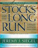 Stocks for the Long Run : The Definitive Guide to Financial Market Returns and Long Term Investment Strategies, Siegel, Jeremy J., 0071494707