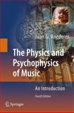 The Physics and Psychophysics of Music : An Introduction, Roederer, Juan G., 0387094709