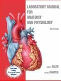 Laboratory Manual for Anatomy and Physiology, Allen, Connie and Harper, Valerie, 0470084707