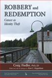 Robbery and Redemption : Cancer As Identity Theft, Fiedler, Craig, 0895034700