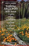 Exploring Arizona's Wild Areas, Scott S. Warren, 0898864704