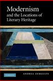 Modernism and the Locations of Literary Heritage, Zemgulys, Andrea, 1107404703