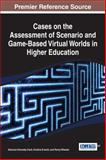 Cases on the Assessment of Scenario and Game-Based Virtual Worlds in Higher Education, Shannon Kennedy-Clark, 1466644702