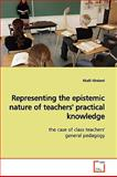 Representing the Epistemic Nature of Teachers' Practical Knowledge, Khalil Gholami, 3639174704