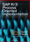 SAP R/3 Process Oriented Implementation : Iterative Process Prototyping, Keller, Gerhard and Teufel, Thomas, 0201924706