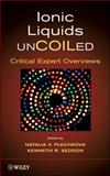 Ionic Liquids UnCOILed : Critical Expert Overviews, , 0470074701