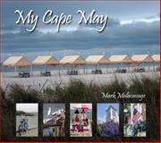 My Cape May, Mark Malacavage, 0764344706