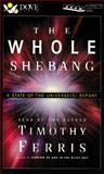 The Whole Shebang : A State of the Universe(S) Report, Ferris, Timothy, 0787114707