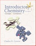 Introductory Chemistry : Concepts and Connections, Corwin, Charles H., 0130874701
