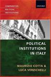 Political Institutions of Italy, Cotta, Maurizio and Verzichelli, Luca, 0199284709