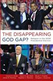The Disappearing God Gap?, Corwin Smidt and Kevin R. Den Dulk, 0199734704