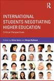 International Students Negotiating Higher Education : Critical Perspectives, , 0415614708