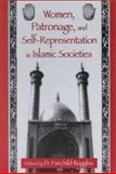 Women, Patronage, and Self-Representation in Islamic Societies, , 0791444708