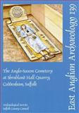 The Anglo-Saxon Cemetery at Shrubland Hall Quarry, Coddenham, Suffolk, Penn, Kenneth, 0956874703