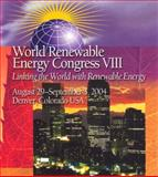 Proceedings of the 8th World Renewable Energy Congress (WREC VIII) : 28th August - 3rd September 2004, Denver, Colorado, USA, Sayigh, A. A. M., 0080444709
