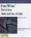 FireWire System Architecture : IEEE 1394a, MindShare, Inc. Staff, 0201694700