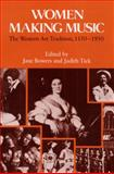 Women Making Music : The Western Art Tradition, 1150-1950, , 0252014707