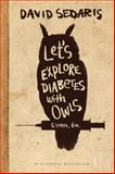 Let's Explore Diabetes with Owls, David Sedaris, 0316154709