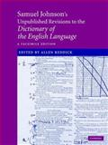 Samuel Johnson's Unpublished Revisions to the Dictionary of the English Language : A Facsimile Edition, Johnson, Samuel, 0521844703
