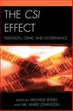 The CSI Effect : Television, Crime, and Governance, Byers, Michele, 0739124706