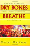Dry Bones Breathe : Gay Men Creating Post-AIDS Identities and Cultures, Rofes, Eric, 0789004704