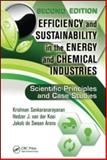 Efficiency and Sustainability in the Energy and Chemical Industries : Scientific Principles and Case Studies, De Swaan Arons, Jakob and van der Kooi, Hedzer, 1439814708