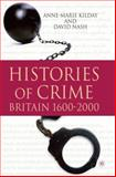 Histories of Crime : Britain, 1600-2000, Nash, David and Kilday, Anne-Marie, 0230224709