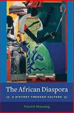 The African Diaspora : A History Through Culture, Manning, Patrick, 0231144709