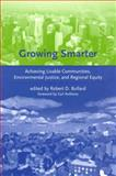Growing Smarter : Achieving Livable Communities, Environmental Justice, and Regional Equity, , 0262524708