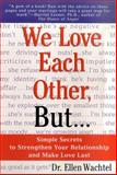 We Love Each Other, But..., Ellen Wachtel, 0312254709