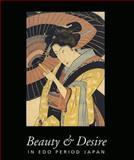 Beauty and Desire in Edo Period Japan, Hickey, Gary, 0500974705