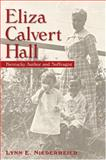Eliza Calvert Hall : Kentucky Author and Suffragist, Niedermeier, Lynn E., 0813124700