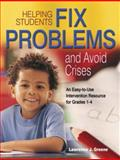 Helping Students Fix Problems and Avoid Crises : An Easy-to-Use Intervention Resource for Grades 1-4, Greene, Lawrence J., 1412904706
