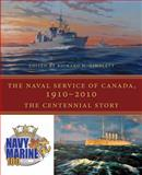 The Naval Service of Canada, 1910-2010, , 1554884705
