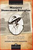 Marjory Stoneman Douglas and the Florida Everglades, Sandra Wallus Sammons, 1561644706