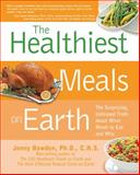 The Healthiest Meals on Earth, Jonny Bowden, 1592334709