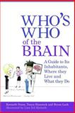 Who's Who of the Brain : A Guide to Its Inhabitants, Where They Live and What They Do, Nunn, Kenneth and Hanstock, Tanya, 1843104709