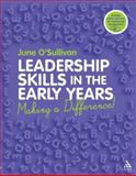 Leadership Skills in the Early Years : Making a Difference, O'Sullivan, June, 1855394707