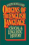 Origins of the English Language, Joseph M. Williams, 0029344700