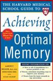 The Harvard Medical School Guide to Achieving Optimal Memory, Aaron P. Nelson and Susan Gilbert, 007144470X