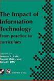 Impact of Information Technology : From Practice to Curriculum, Katz, Yaacov J. and Millin, Daniel, 041278470X