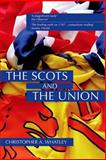 The Scots and the Union, Whatley, Christopher A. and Patrick, Derek J., 0748634703