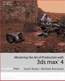 Mastering the Art of Production with 3ds Max 4, Bousquet, Michele and Busby, Jason, 0766834700