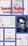 Scientific Humanist : An Unauthorized Autobiography, Lancelot Hogben, 0850364701