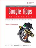 Google Apps Deciphered : Compute in the Cloud to Streamline Your Desktop, Granneman, Scott, 0137004702